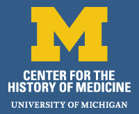 The Center for the History of Medicine - University of Michigan
